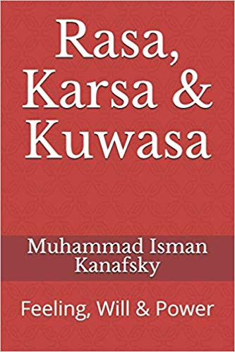 Rasa, Karsa & Kuwasa: Feeling, Will and Power book cover