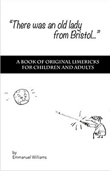 There Was An Old Lady from Bristol: A book of original limericks for children and adults book by Emmanual Williams